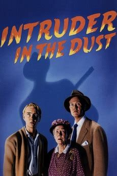 Intruder in the Dust (1949) directed by Clarence Brown