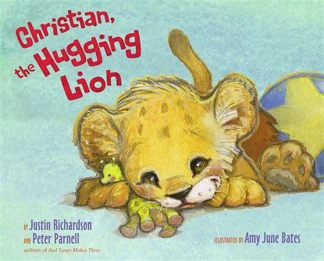 Christian, the Hugging Lion   Book by Justin Richardson