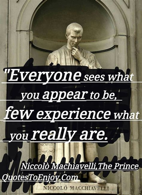 Everyone sees what you appear to be, few experien