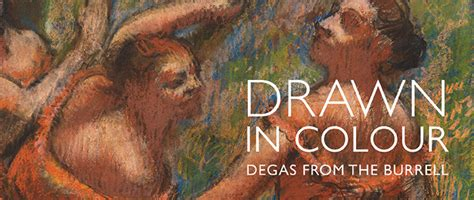 Drawn in Colour: Degas from the Burrell |Exhibitions and