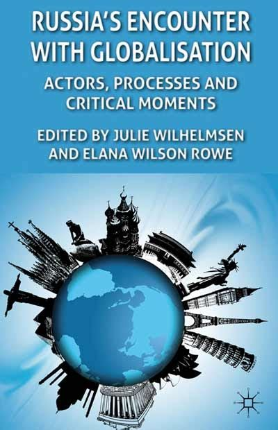 Russia's Encounter with Globalization: Actors, Processes